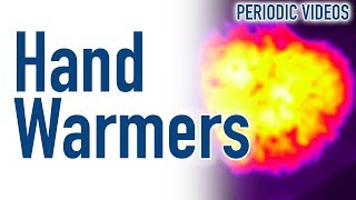 How Hand Warmers Work (THERMAL IMAGING) - Periodic Table of Videos