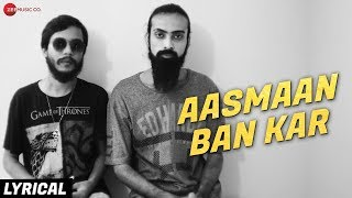 Aasmaan Ban Kar - Lyrical Video | Souvik Ganguly | Kabir & Athar