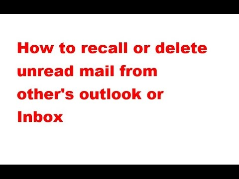 How to recall or delete unread mail from other's outlook or Inbox