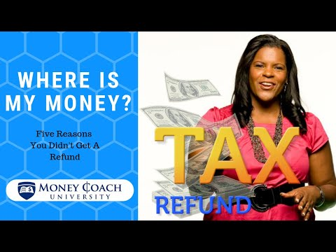 5 Reasons You May Not Get Your Tax Refund Check