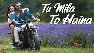 Tu Mila To HaiNa - De De Pyaar De | Full Video Song | Ajay Devgn|Arijit Singh| Der Se Hi Sahi Magar