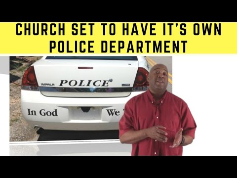 Alabama Church Set To Have Its Own POLICE Department | Briarwood