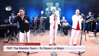 Download TMT The Mambo Team ((Te Deseo Lo Mejor)) Live Video