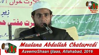 Maulana Abdullah Chaturvedi Saahab, Allahabad Ijlas, May 2016, Org. Mohd Ilyas, Taiyyab Ali