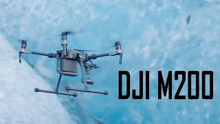 DJI Matrice M200  Search and Rescue in Extreme Environments