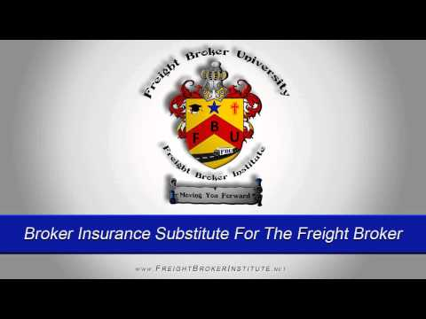 Broker Insurance Substitute For The Freight Broker and Freight Broker Agent