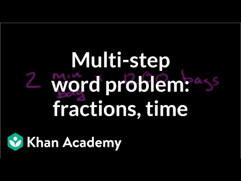 Multi-step word problem with fractions and units of time | Pre-Algebra | Khan Academy