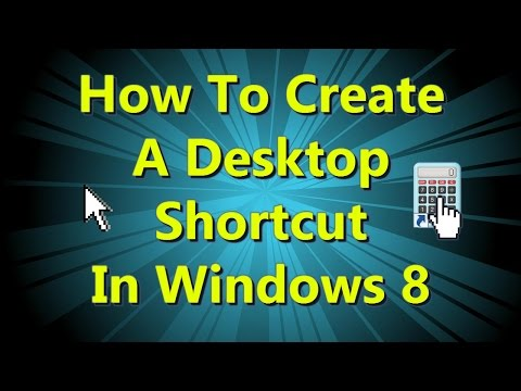 How to Create a Desktop Shortcut Icon in Windows 8