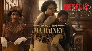 Viola Davis: Embodying Ma Rainey | Ma Rainey's Black Bottom | Netflix