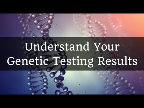 How to Understand Your Genetic Testing Results