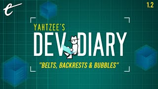 Yahtzee's Dev Diary Episode 2: Belts, Backrests And Bubbles
