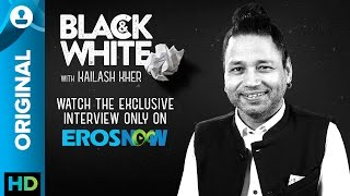 Catch Kailash Kher on Black & White - The Interview