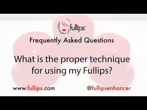 What is the proper technique for using my Fullips Lip Enhancer?