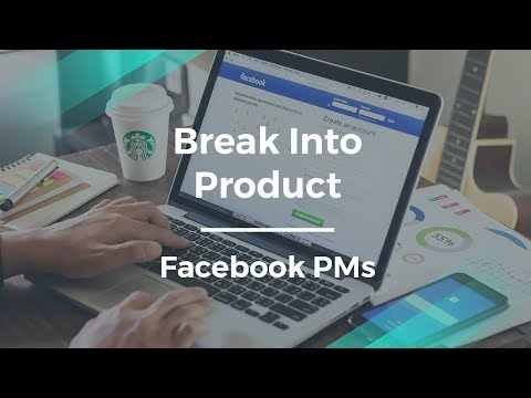 Break into Product Management by Facebook Product Managers