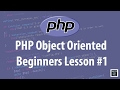 PHP Object Oriented Programming (OOP) For Beginners Lesson 1