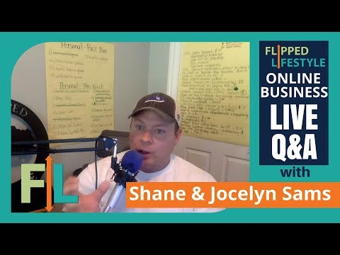 Flipped Lifestyle Online Business Q&A with Shane & Jocelyn Sams (06-14-2017)