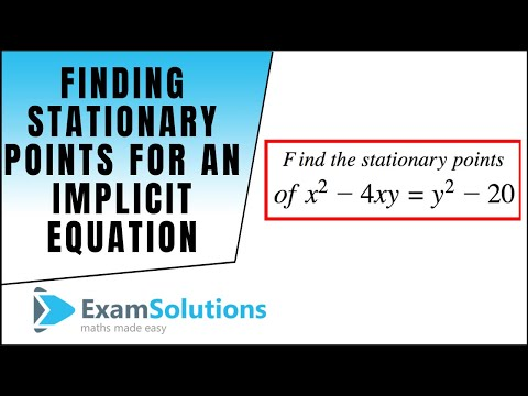 Finding Stationary Points for an Implicit Equation : ExamSolutions Maths Tutorials