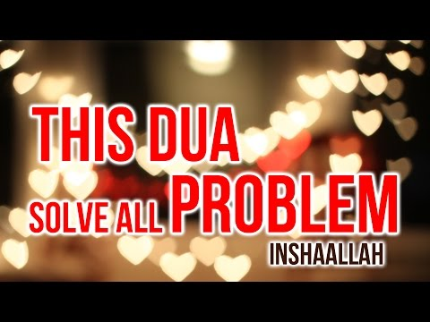 Listen Daily to Solve all your Life Problems ᴴᴰ - Solve all problem using this dua Insha Allah