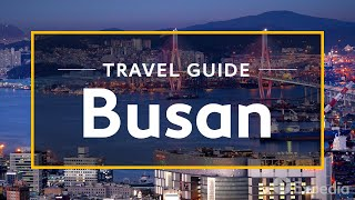 Download Busan Vacation Travel Guide | Expedia (4K) Video