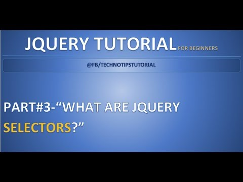 Part 3 - What are jQuery Selectors? |  ID  and class selectors | Example