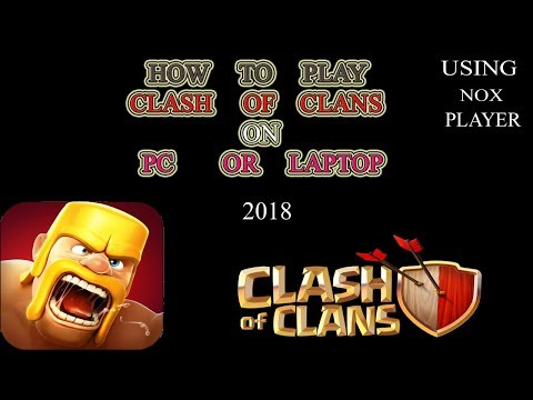 HOW TO PLAY CLASH OF CLANS ON  LAPTOP OR PC 2018