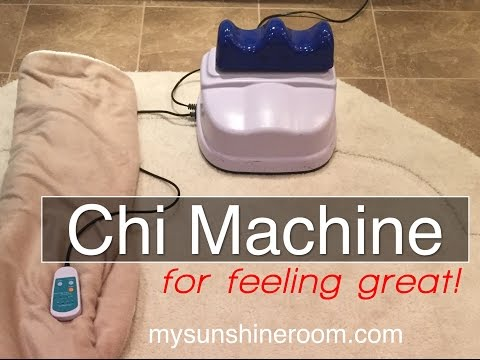 Chi Machine For Feeling Great!