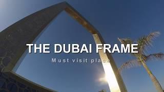 THE DUBAI FRAME 2018 latest Video