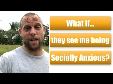 What if They See Me Being Socially Anxious?
