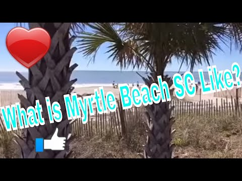 What is Myrtle Beach SC Like?