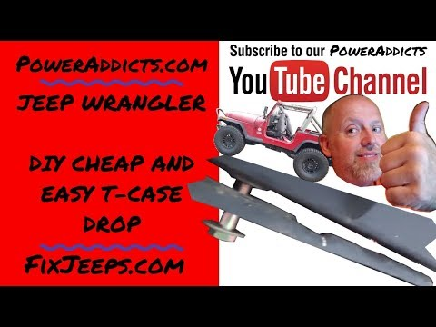 Jeep Wrangler YJ - Transfer Case Drop to stop drive shaft vibrations