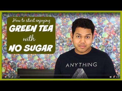 How to Enjoy GREEN TEA with NO SUGAR or HONEY?