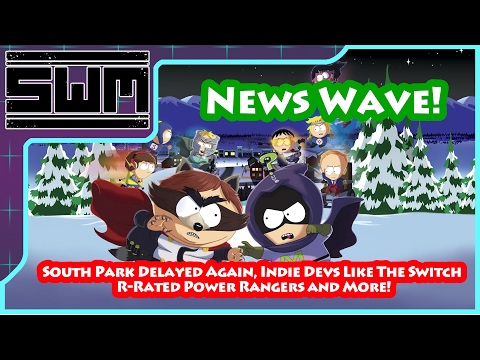 News Wave! - South Park Delayed Again, Indie Devs Like The Switch, R-Rated Power Rangers and More!