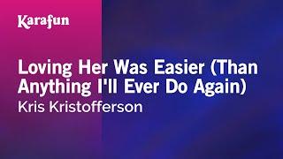 Karaoke Loving Her Was Easier Than Anything I Ll Ever Do Again Kris K