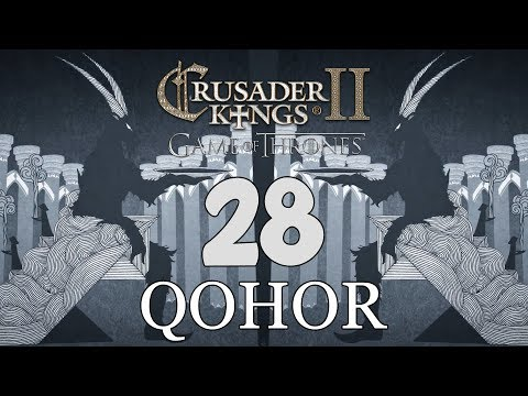 Ck2: Game of Thrones - DEUS GOAT! Qohor Episode 28