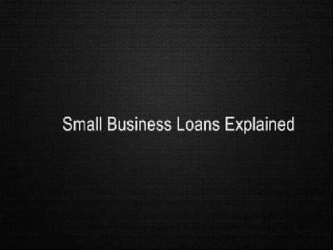 Small Business Loans Explained