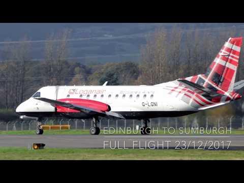 Loganair Saab 340 | Edinburgh to Sumburgh (Shetland Islands) | Full Flight 23/12/17