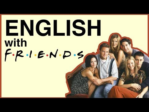 The BEST TV Series To Learn English: Friends