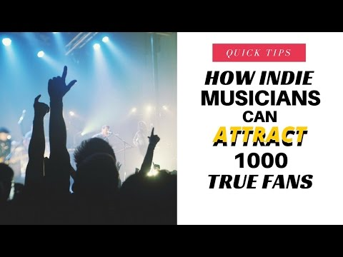 How Indie Musicians Can Attract 1000 True Fans thru Social Media