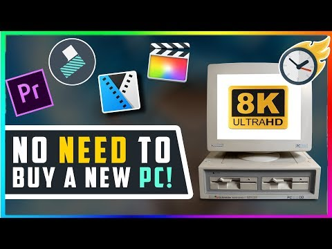 Edit HD/4K/8K Video on a SUPER SLOW PC - Improve Video Editing Speed on an OLD PC!