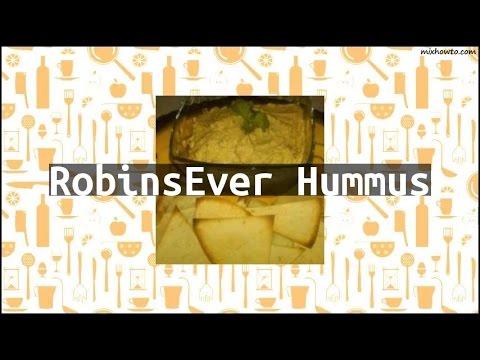 Recipe RobinsEver Hummus