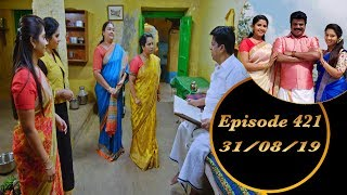 Kalyana Veedu | Tamil Serial | Episode 421 | 31/08/19 | Sun Tv | Thiru Tv
