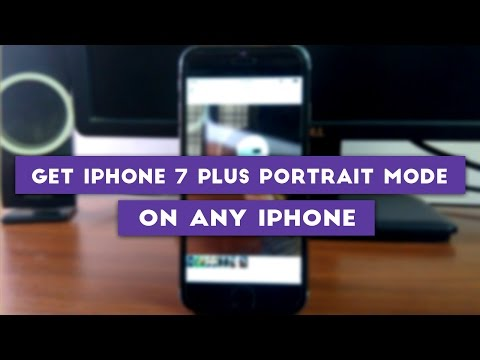 Get IPhone 7 Plus Portrait Mode On Any IPhone