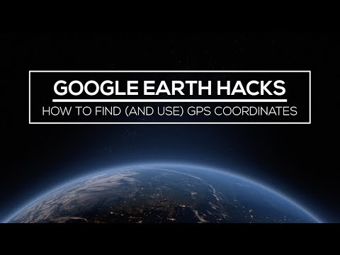 Google Earth Hacks: How to Find (and Use) GPS Coordinates