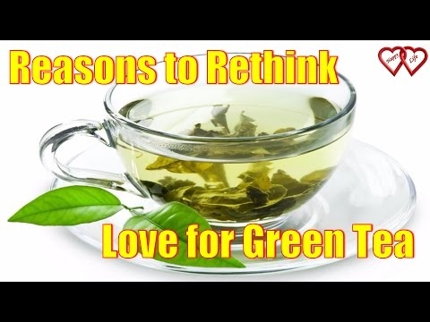 10 Reasons to Rethink your Love for Green Tea