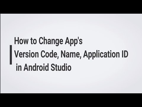 How to Change App's Version Code, Name, ID in Android Studio