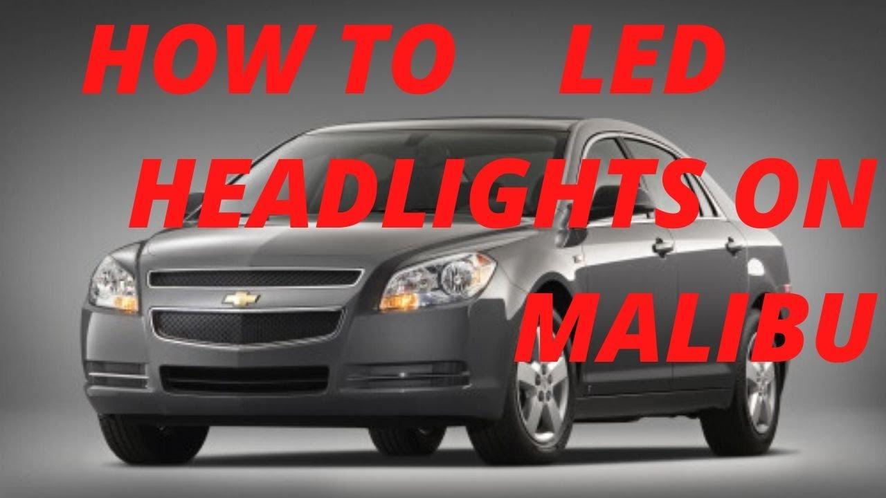 2011 Chevrolet malibu Headlights to LED DETAILED