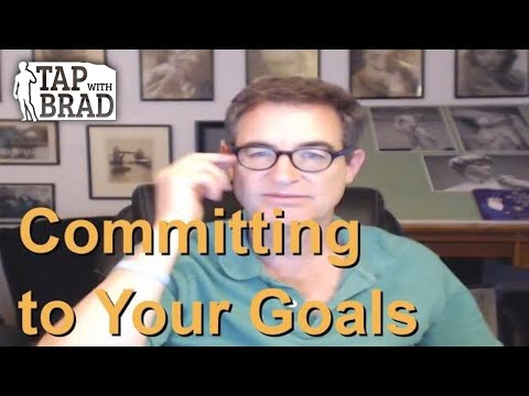 Committing to Your Goals - Tapping with Brad Yates