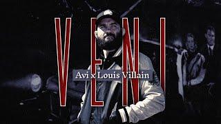 Avi x Louis Villain - VENI