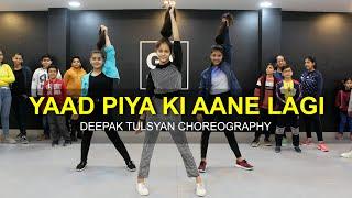 Yaad Piya Ki Aane Lagi | Class Video | Divya Khosla Kumar |Neha K, Deepak Tulsyan Dance Choreography