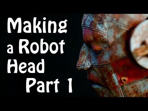 Making a Robot Head from Super Sculpey Part 1 - Basic Sculpting